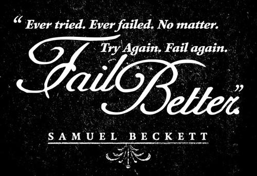 Fail better