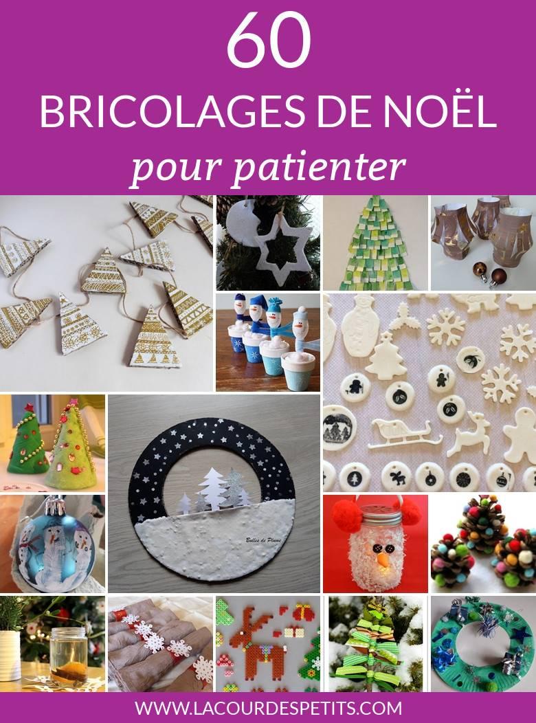 60 Bricolages De Noël Pour Patienter La Cour Des Petits