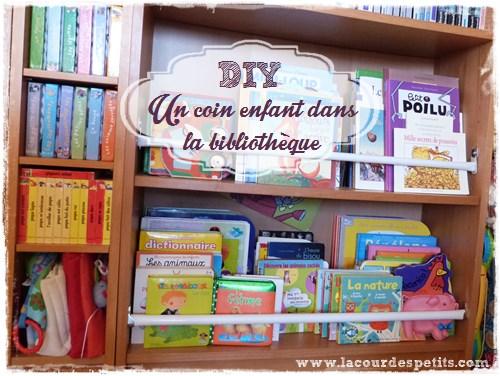 Diy un coin enfant dans la biblioth que la cour des petits - Amenager une bibliotheque ...