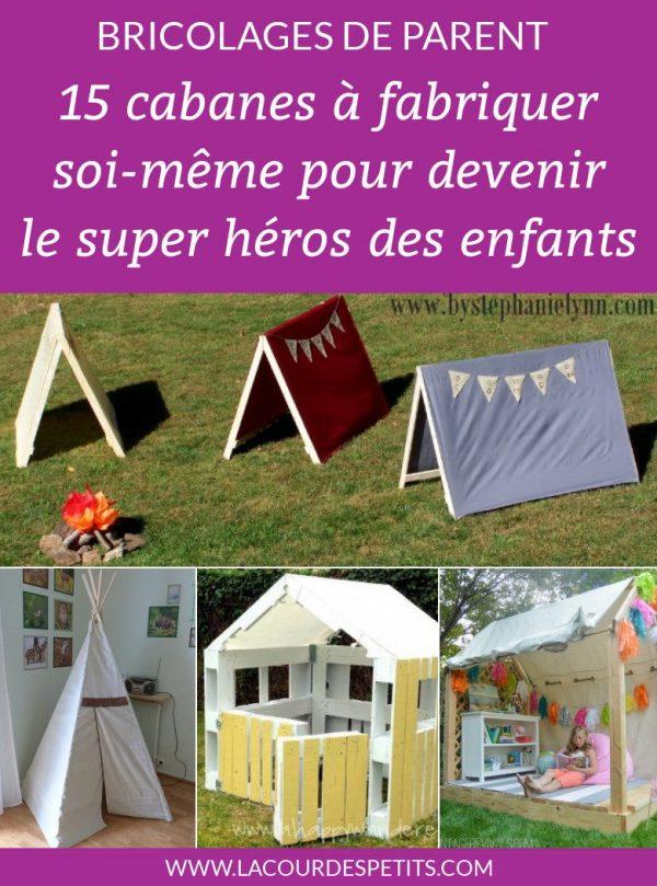15 cabanes à fabriquer pour devenir le super héros de ses enfants